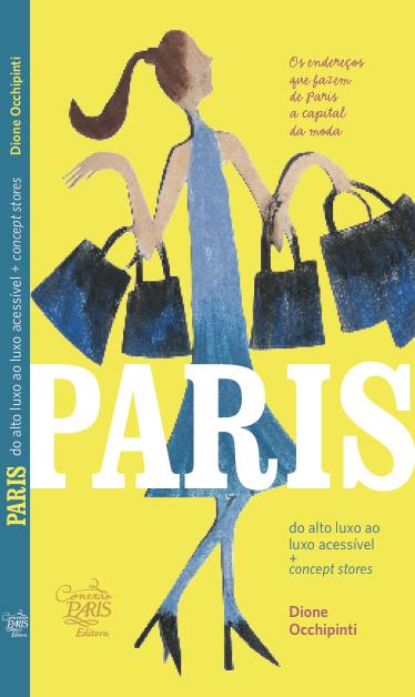 "Paris: do alto luxo ao luxo acessível"""