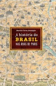 A história do Brasil nas ruas de Paris