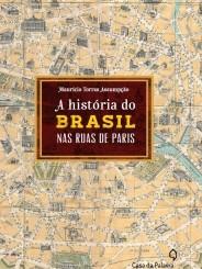 AHistoriaDoBrasilNasRuasDeParis-184x245